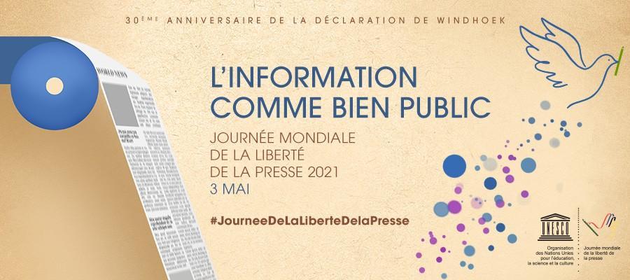 Commémoration de la journée mondiale de la presse avec pour thème: «l'information comme bien public»