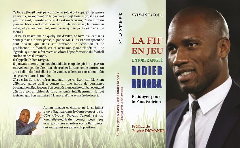 Exclusif-Présidence de la FIF: Sylvain Takoué sort un livre-évènement sur Didier Drogba