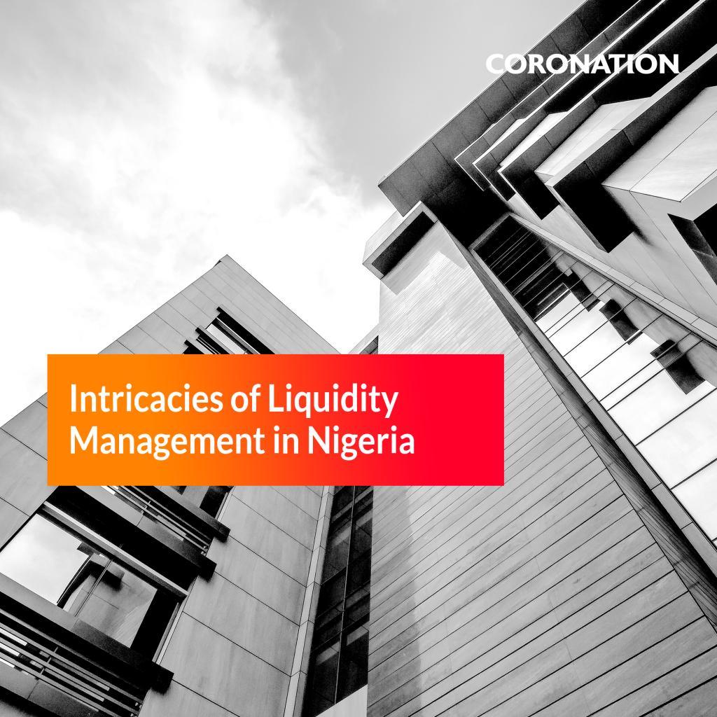 Coronation Conversations: Intricacies of liquidity management in Nigeria